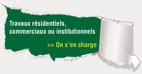 Travaux résidentiels, commerciaux ou institutionnels